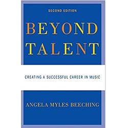 Beyond Talent Creating a Successful Career in Music